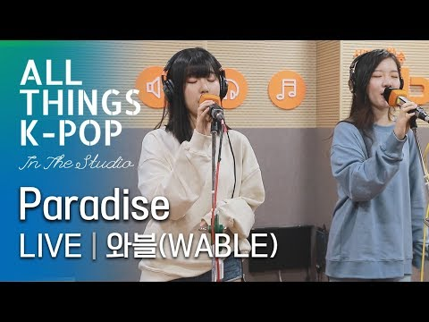 WABLE(와블) - Paradise 라이브 LIVE @All Things K-POP