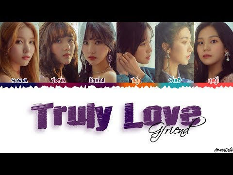 GFRIEND(여자친구) - 'Truly Love' Lyrics [Color Coded Han/Rom/Eng]