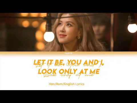 BLACKPINK Rosé - Let It Be, You and I, Only Look At Me Lyrics